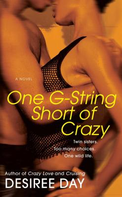 Click for more detail about One G-String Short Of Crazy by Desiree Day