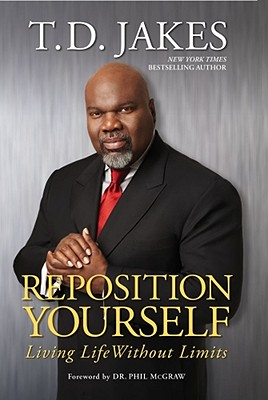 Click for more detail about Reposition Yourself: Living Life Without Limits by T. D. Jakes