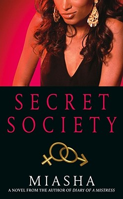 Click for more detail about Secret Society: A Novel by Miasha