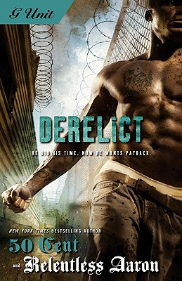 "Click for more detail about Derelict by Relentless Aaron and Curtis ""50 Cent"" Jackson"