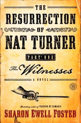 Click for a larger image of The Resurrection Of Nat Turner, Part 1: The Witnesses: A Novel