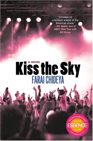 Click for more detail about Kiss the Sky: A Novel by Farai Chideya