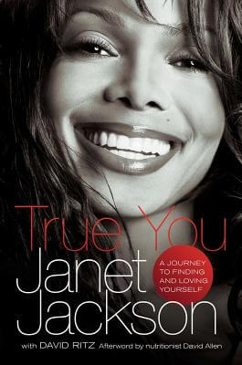 Click for more detail about True You: A Journey To Finding And Loving Yourself by Janet Jackson