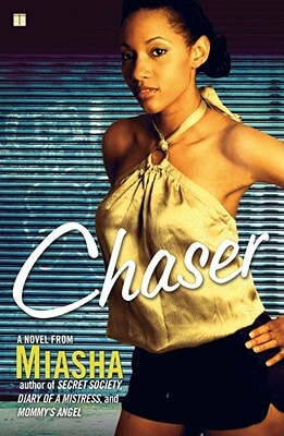Click for more detail about Chaser: A Novel by Miasha