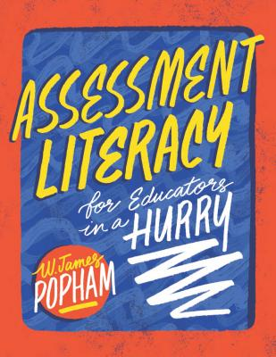 Click for more detail about Assessment Literacy for Educators in a Hurry by W. James Popham