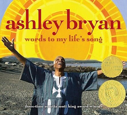 Click for a larger image of Ashley Bryan: Words to My Life's Song