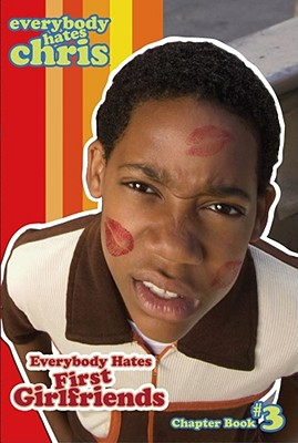 Click for more detail about Everybody Hates First Girlfriends (Everybody Hates Chris) by Felicia Pride