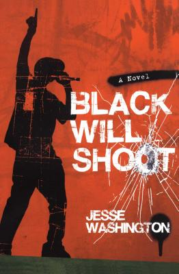 Click for more detail about Black Will Shoot: A Novel by Jesse Washington