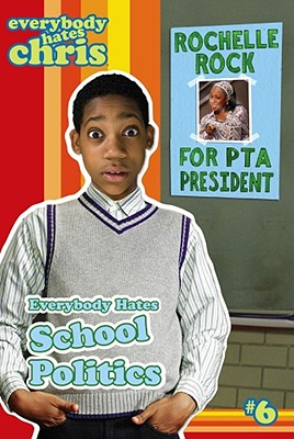 Click for more detail about Everybody Hates School Politics (Everybody Hates Chris) by Felicia Pride