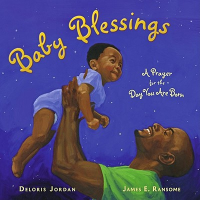 Book Cover Baby Blessings: A Prayer for the Day You Are Born (Paula Wiseman Books) by Deloris Jordan