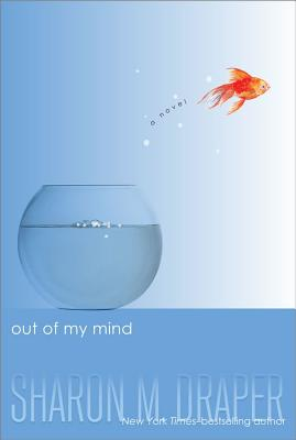 Click for more detail about Out of My Mind by Sharon M. Draper