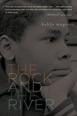 Click for more detail about The Rock And The River (Coretta Scott King - John Steptoe Award For New Talent) by Kekla Magoon