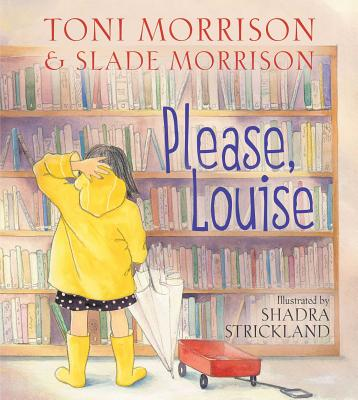 Click for more detail about Please, Louise by Toni Morrison and Slade Morrison