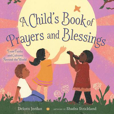 Click for a larger image of A Child's Book of Prayers and Blessings: From Faiths and Cultures Around the World