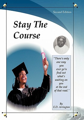 Click for more detail about Stay the Course by E. D. Arrington