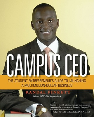 Click for a larger image of Campus CEO: The Student Entrepreneur's Guide to Launching a Multi-Million-Dollar Business