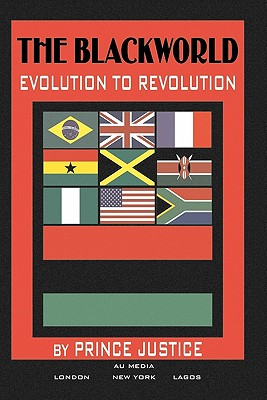 Click for more detail about The Blackworld: Evolution to Revolution by Prince Justice