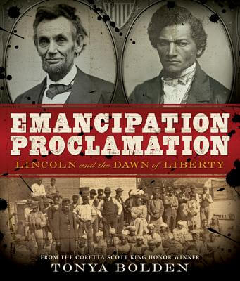 Click for more detail about Emancipation Proclamation: Lincoln And The Dawn Of Liberty by Tonya Bolden