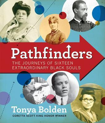 Click for a larger image of Pathfinders: The Journeys of 16 Extraordinary Black Souls