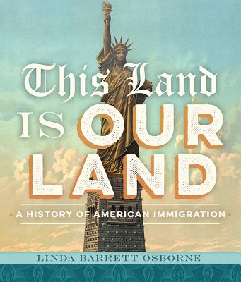 Click for a larger image of This Land Is Our Land: A History of American Immigration