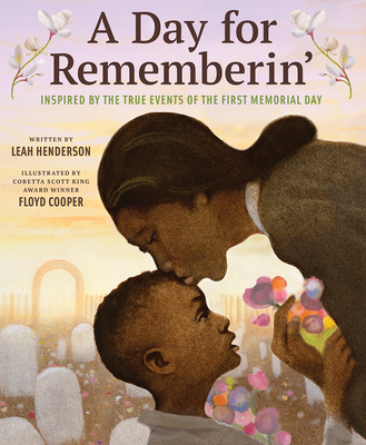 Book Cover A Day for Rememberin': Inspired by the True Events of the First Memorial Day by Leah Henderson