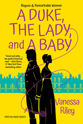 Click for more detail about A Duke, the Lady, and a Baby by Vanessa Riley