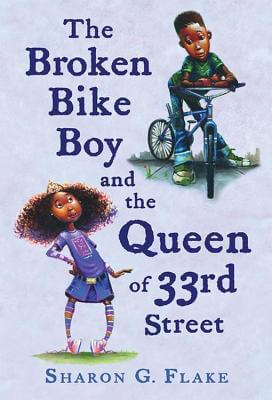 Click for more detail about The Broken Bike Boy And The Queen Of 33Rd Street by Sharon G. Flake