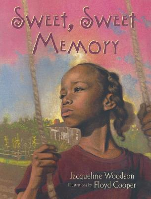 Click for more detail about Sweet, Sweet Memory by Jacqueline Woodson