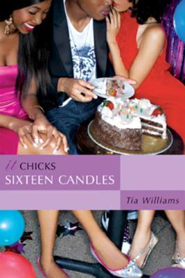 Click for more detail about Sixteen Candles (An It Chicks Novel) (It Chicks Novels) by Tia Williams