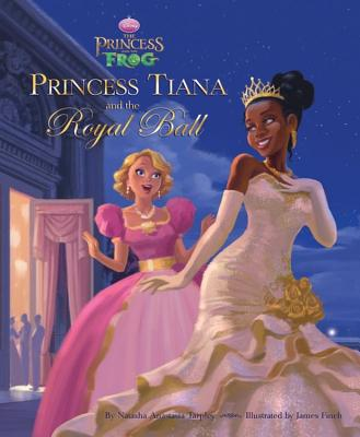 Click for more detail about The Princess and the Frog: Princess Tiana and the Royal Ball by Natasha Anastasia Tarpley