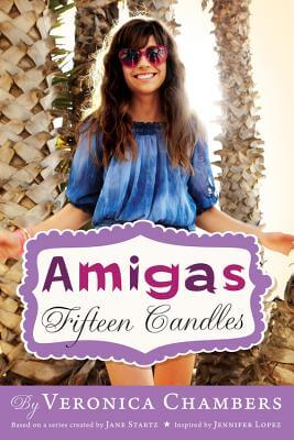 Click for more detail about Amigas #1: Fifteen Candles by Veronica Chambers