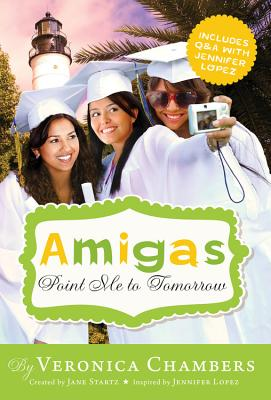 Click for more detail about Amigas Point Me to Tomorrow by Veronica Chambers