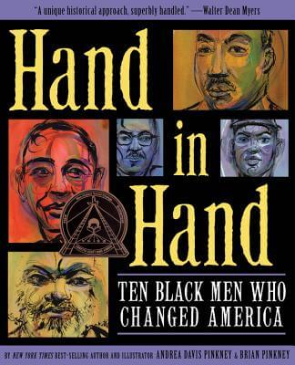 Click for more detail about Hand in Hand: Ten Black Men Who Changed America by Andrea Davis Pinkney and Brian Pinkney