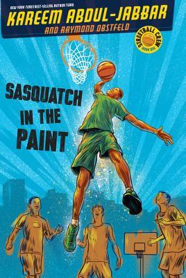 Click for more detail about Streetball Crew Book One Sasquatch In The Paint by Kareem Abdul-Jabbar and Raymond Obstfeld