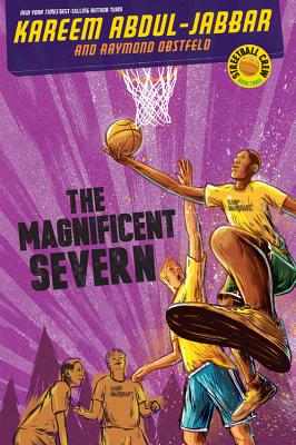 Click for more detail about Streetball Crew Book Three: The Magnificent Severn by Kareem Abdul-Jabbar
