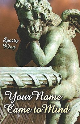 Click for more detail about Your Name Came to Mind by R. Sporty King