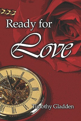 Click for more detail about Ready For Love by Timothy Gladden