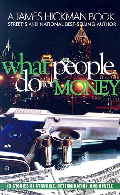 Click for more detail about What People Do for Money by James Hickman