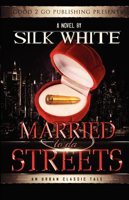 Click for more detail about Married To Da Streets by Silk White
