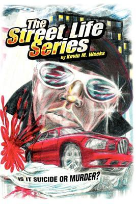 Click for more detail about The Street Life Series: Is It Suicide Or Murder? by Kevin M. Weeks