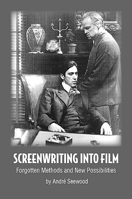 Click for more detail about Screenwriting Into Film by Andre Seewood