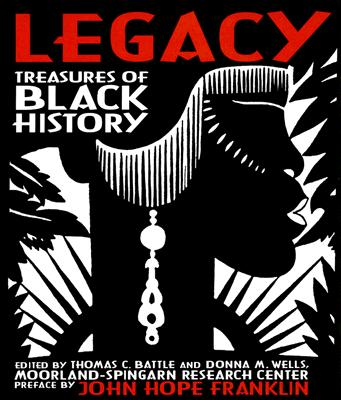 Click for more detail about Legacy: Treasures of Black History by Thomas C. Battle and Donna Marcia Wells (editors), John Hope Franklin (intro)