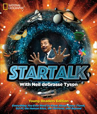 Click for more detail about StarTalk Young Readers Edition (Science & Nature) by Neil deGrasse Tyson