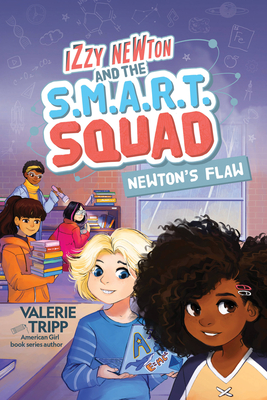 Book Cover Izzy Newton and the S.M.A.R.T. Squad: Newton's Flaw (Book 2) by Valerie Tripp