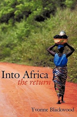 Click for more detail about Into Africa: The Return by Yvonne Blackwood
