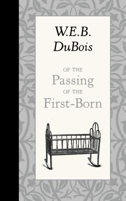 Book Cover Of the Passing of the First-Born by W.E.B. Du Bois