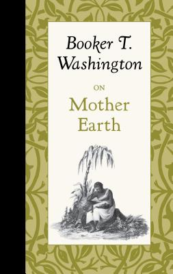 Click for more detail about On Mother Earth by Booker T. Washington