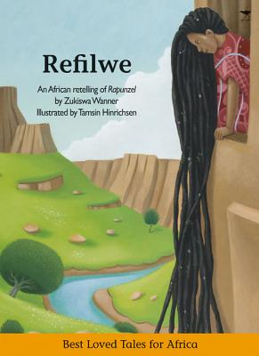 Click for more detail about Refilwe (Best Loved Tales for Africa) by Zuksiwa Wanner