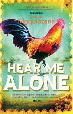 Click for more detail about Hear Me Alone by Thando Mgqolozana