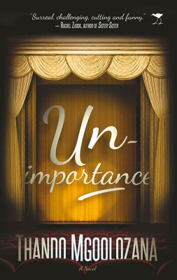 Click for more detail about Unimportance by Thando Mgqolozana